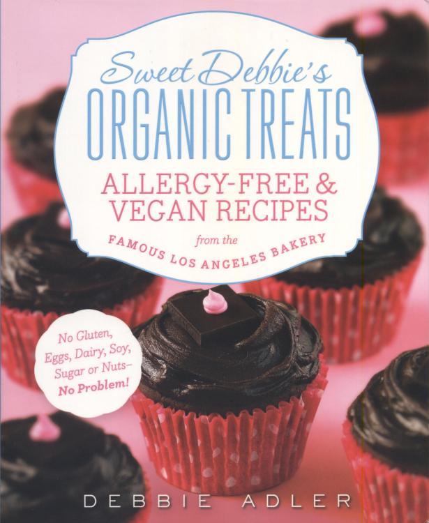 Sweet Debbie's Organic Treats Cookbook